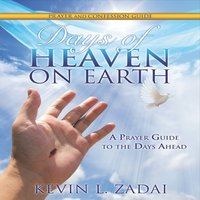Days of Heaven on Earth: Prayer & Confession Guide