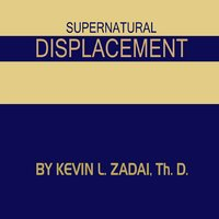 Supernatural Displacement