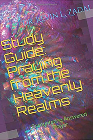 Praying from the Heavenly Realms Study Guide
